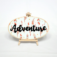 "Hand embroidered Adventure sign, 9x5"" oval embroidery hoop"