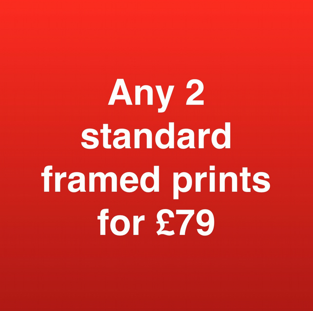 ANY 2 STANDARD FRAMED PRINTS FOR SEVENTY NINE POUNDS