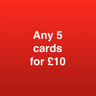 ANY 5 CARDS FOR TEN POUNDS