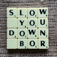 Norfolk Dialect Coaster- SLOW, YOU, DOWN, BOR