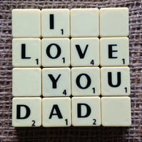 Word Art Coaster- I, LOVE, YOU, DAD