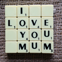 Word Art Coaster- I, LOVE, YOU, MUM
