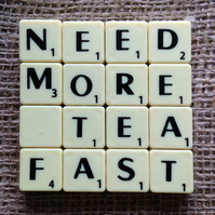 Word Art Coaster- NEED, MORE, TEA, FAST
