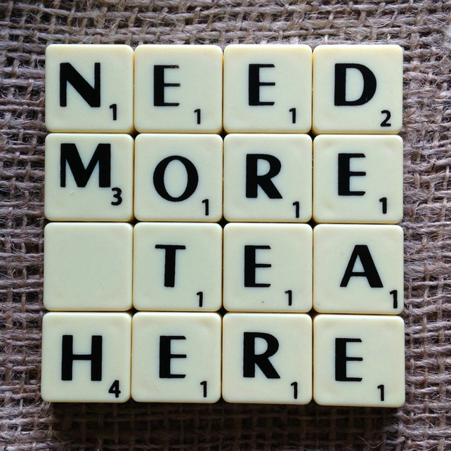 Word Art Coaster- NEED, MORE, TEA, HERE
