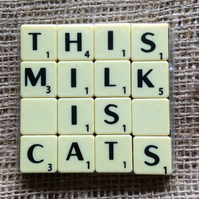 Word Art Coaster- THIS, MILK, IS, CATS