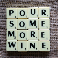 Word Art Coaster- POUR, SOME, MORE, WINE