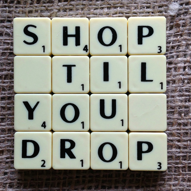 Word Art Coaster- SHOP, TIL, YOU, DROP