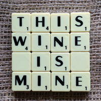 Word Art Coaster- THIS, WINE, IS, MINE