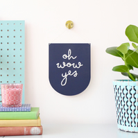 'oh wow yes' Large Script Embroidery Board Kit