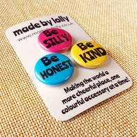 Badge Set - Be Silly, Be Honest, Be Kind