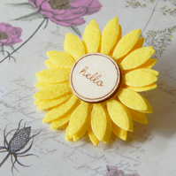 Yellow Felt Flower Brooch With Wooden Hello Centerpiece, Hand Cut & Laser cut