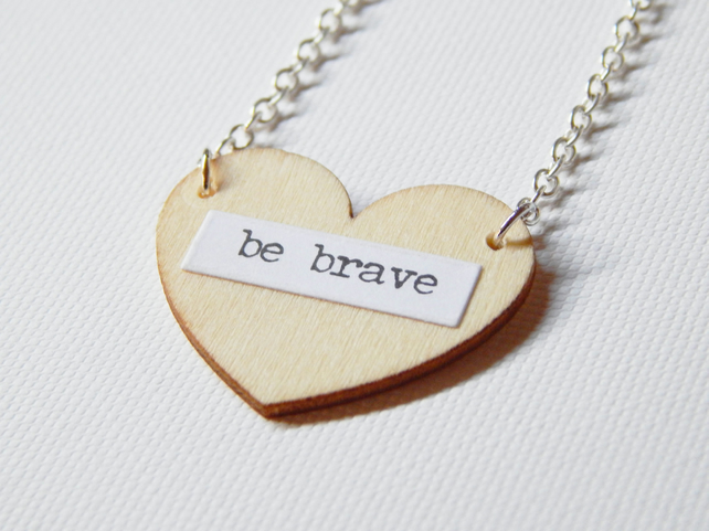 Wooden Heart Quote, Be Brave Pendant Necklace With Silver Plated Chain
