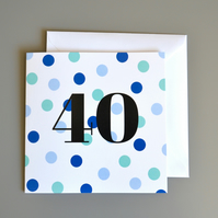 40th Birthday Card for Him -40 - Forty - Fortieth Birthday Card