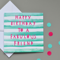 Fabulous Friend Birthday Card