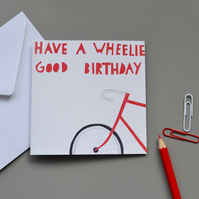 Wheelie Good Birthday Card - Cyclists birthday card