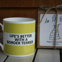 Life's Better Wtih a Border Terrier Mug(shown in light green,choice of 10 colour