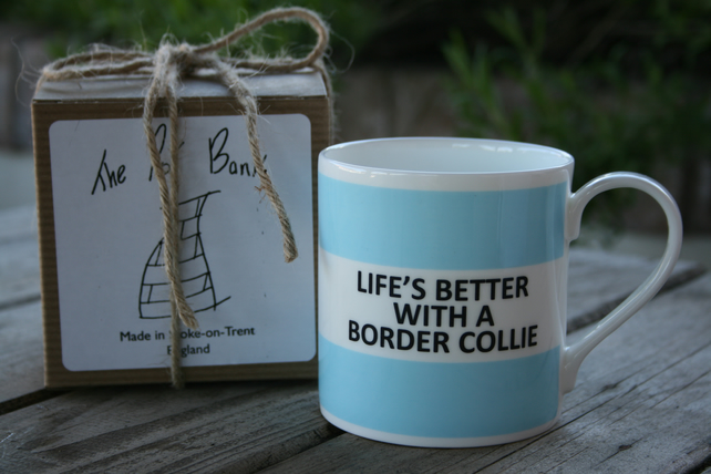 Life's Better Wtih a Border Collie Mug (other breeds available) ten colours