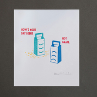 Not Grate Gocco Print by elhorno.co.uk