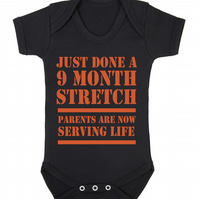 Just done a 9 month stretch...Parent are now serving life. Funny babygrow onesie