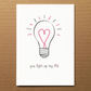 Valentine's Day Card - You Light Up My Life