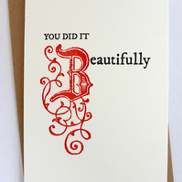 You Did It Beautifully - Letterpress Typographic Congratulations Card