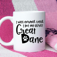 I was normal Great Dane mug