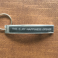 "Bottle Opener, ""Happiness Opener"", Key Ring, Gifts for men, men's keyring"