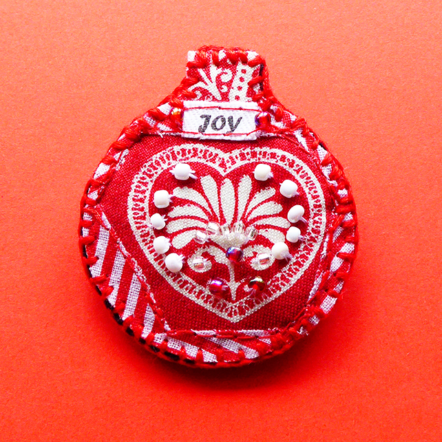 Brooch - Christmas bauble pin, Christmas Joy