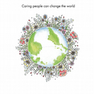 Caring people can change the world greeting card