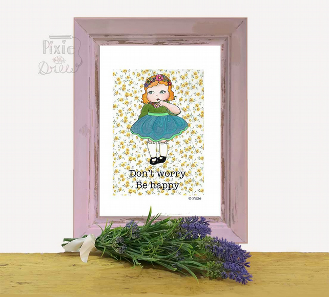 Don't worry, be happy art print, A4 wall art print.
