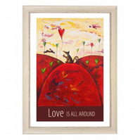 """Love Is All Around"" print white frame"