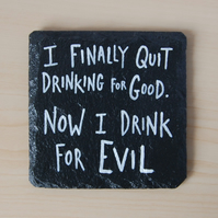 Slate Coaster - I finally quit drinking for good