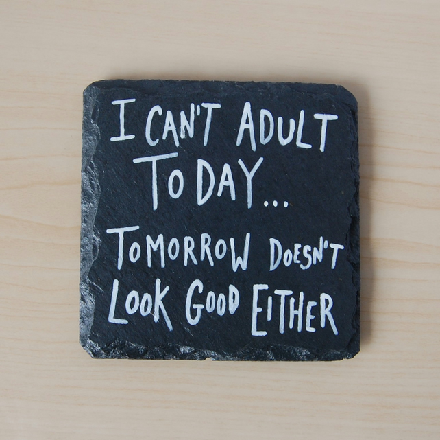 Slate Coaster - I can't adult today