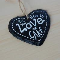 Mini Slate Heart Hanging - All you need is love or Cake