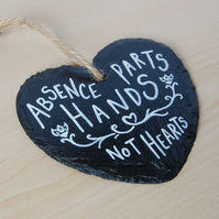 Heart Slate Hanging - Absence parts hands not hearts