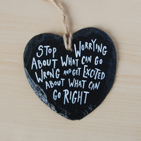 Heart Slate Hanging - Stop Worrying, motivational quote