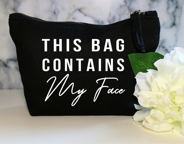 This Bag Contains My Face Funny Cotton Canvas Make Up Bag Pouch BFF Sister