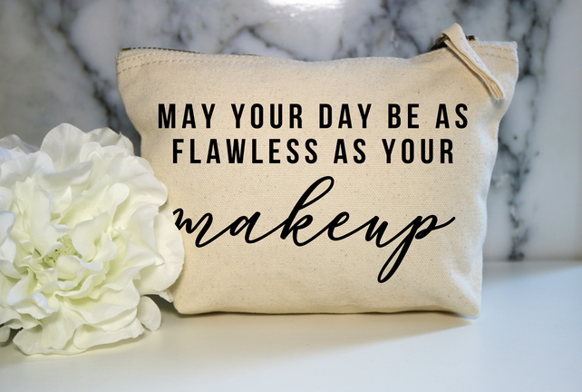 May Your Day Be Flawless Cotton Canvas Make Up Bag Pouch BFF Mum Wife Cosmetic