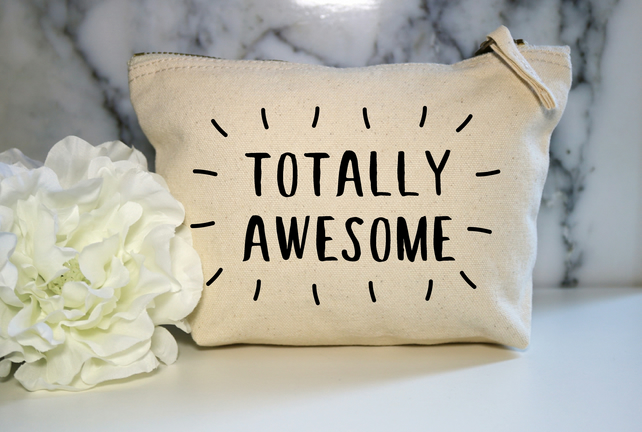 Totally Awesome Cotton Canvas Make Up Bag Pouch BFF Mum Wife Cosmetic Cute Gift