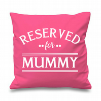Reserved For Mummy Cushion Cover Gift Mother's Day Gifts for Her Mum