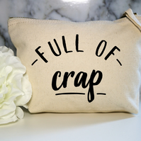 Full Of Crap Funny Cotton Canvas Make Up Bag Zip Pouch BFF Mum Wife Cosmetic