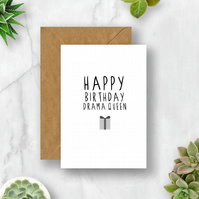Happy Birthday Drama Queen Card