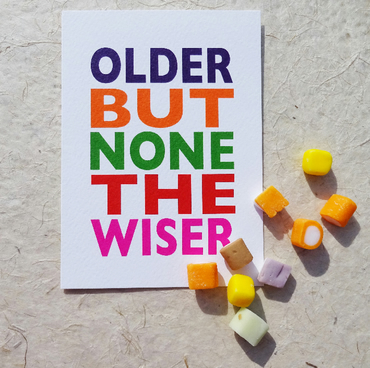 Funny birthday card, older but none the wiser, for mum, dad, brother or sister