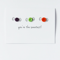 You're the Sweetest! Button Card