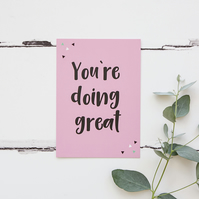 You're Doing Great Postcard A6 Print