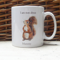 """ I am nuts about Mummy"" Red Squirrel Mug"