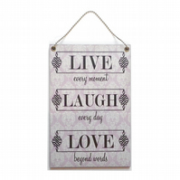 Live, Laugh, Love Inspirational Hanging Quote Sign 059