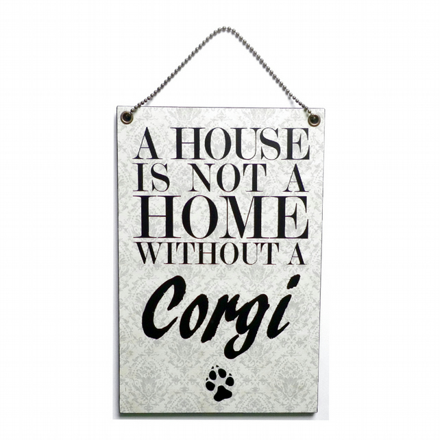 Handmade Wooden ' A House Is Not A Home Without A Corgi ' Hangimg Sign 124