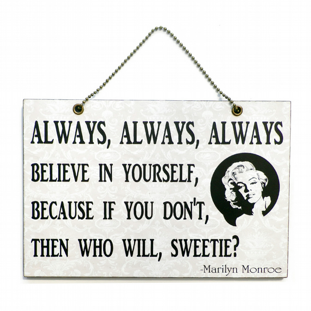 Marilyn Monroe ' Always Believe In Yourself ' Inspirational quote 212