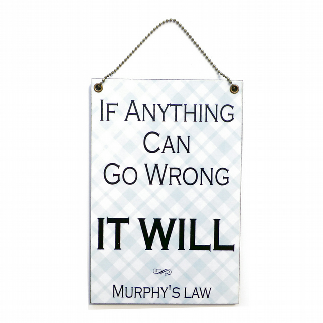 Handmade wooden ' If Anything Can Go Wrong ' Murphy's Law Sign 208